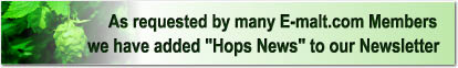 "As requested by many E-malt.com Members we have added ""Hop News"" to our Newsletter"
